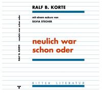 Neulich war schon oder - von Ralf. B. Corte und Silvia Stecher
