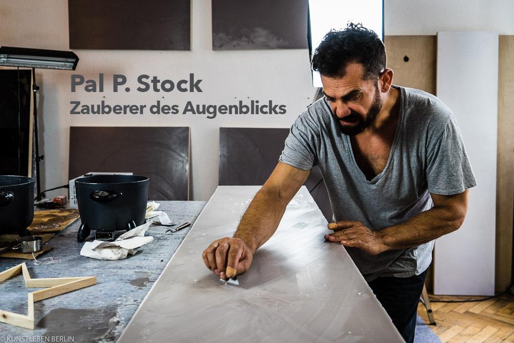 Pal B Stock, Zauberer des Augenblicks, Kunstleben Berlin