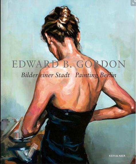 Edward B. Gordon - Bilder einer Stadt, Painting Berlin. © Edward B. Gordon, Verlag: Kein & Aber