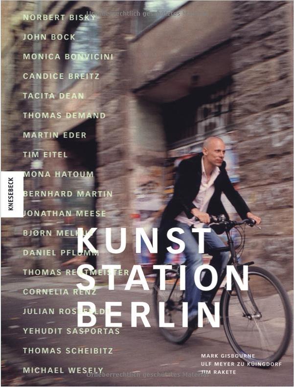 Kunstbücher: Kunst Station Berlin von Jim Rakete, Ulf Meyer zu Kueingdorf und Mark Gisbourne, Verlag: Knesebeck, © Foto: Jim Rakete