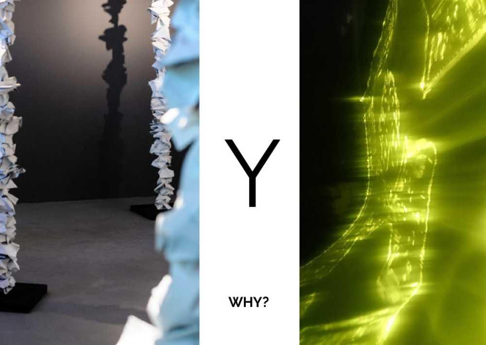 Y - Why - Warum Ausstellung im Ballhaus gibt Antworten