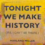 Harland Miller, Tonight We Make History (P.S. I Can't Be There) (Detail), 2016, Courtesy the artist and Blain