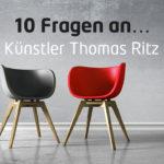 10 Fragen an… Künstler Thomas Ritz