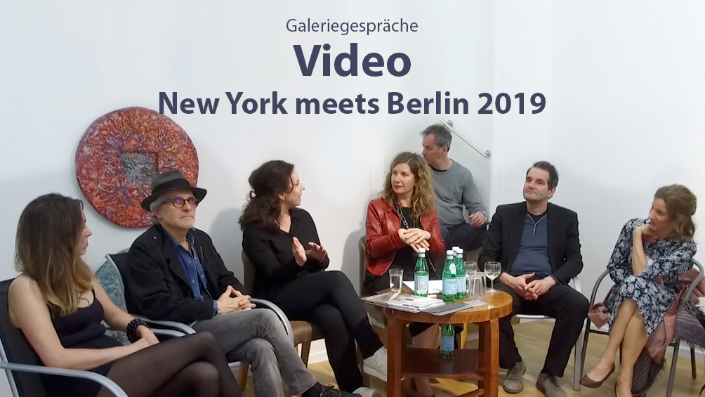 Video - Galeriegespräche - New York meets Berlin 2019
