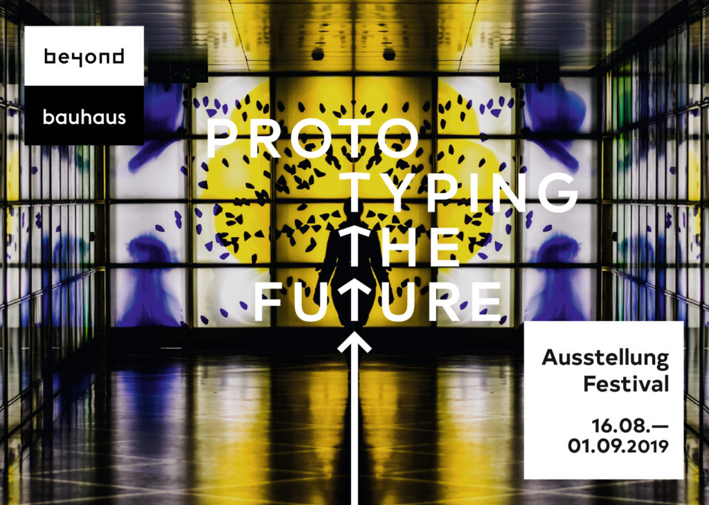 "Ausstellung & Festival ""beyond bauhaus - prototyping the future"""