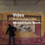 Video: Michael Dyne Mieth