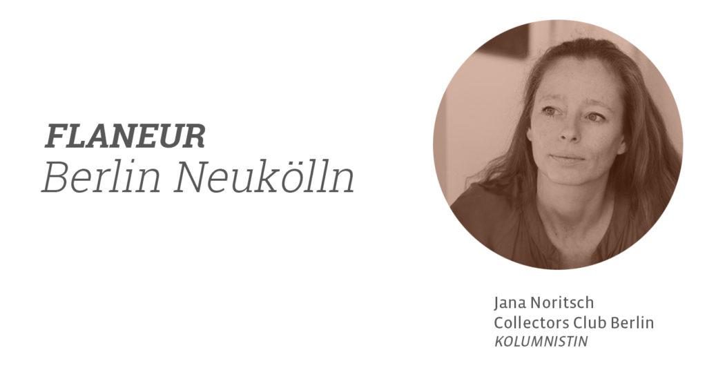 Jana Noritsch, Flaneur, Berlin Neukölln