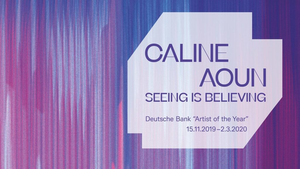 "Caline Aoun: ""seeing is believing"" bis 2.3.2020 im Palais Populaire"