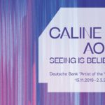 """Caline Aoun: """"seeing is believing"""" bis 2.3.2020 im Palais Populaire"""