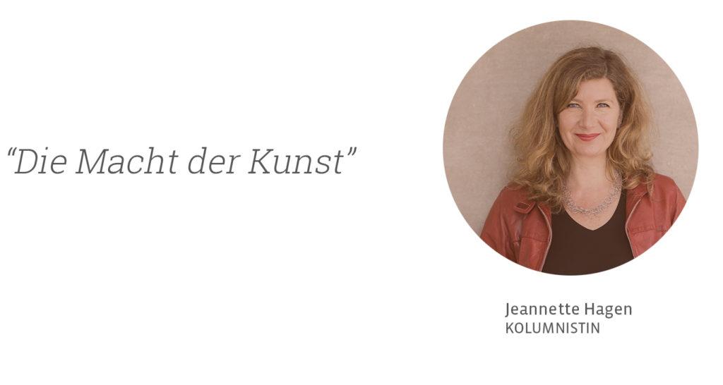 Die Macht der Kunst. Jeannette Hagen für Kunstleben Berlin
