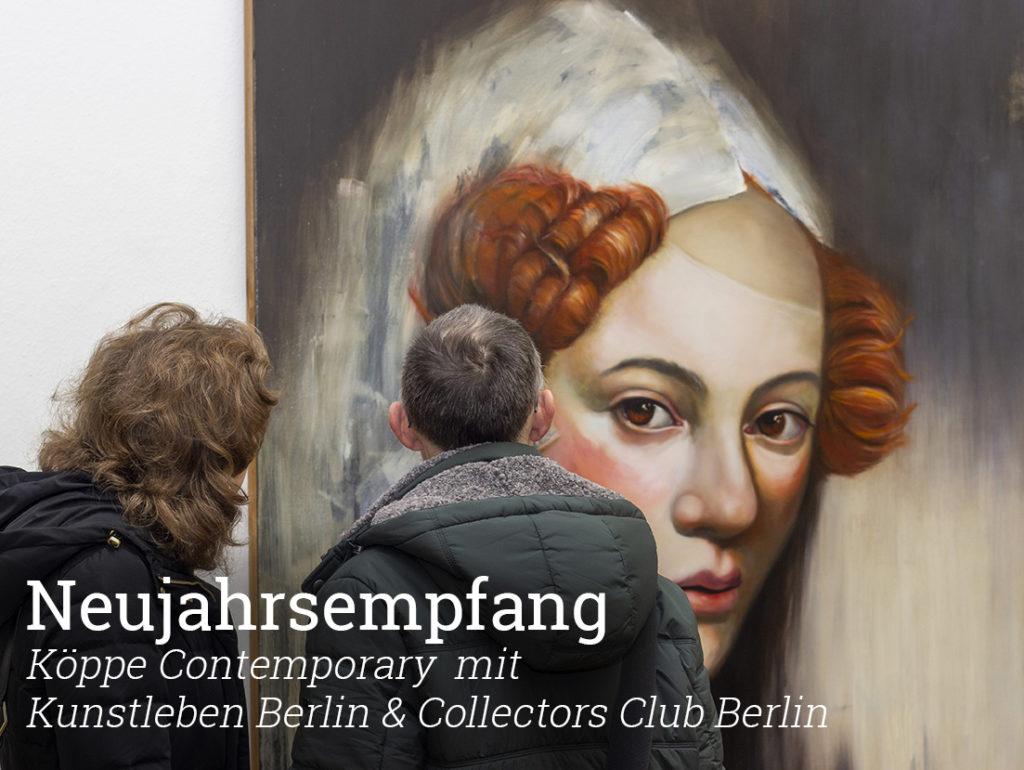 Neujahrsempfang, Köppe Contemporary, Kunstleben Berlin, Collectors Club Berlin