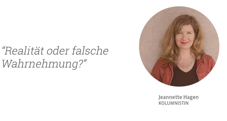 Realität oder falsche Wahrnehmung - Jeannette Hagen für Kunstleben Berlin
