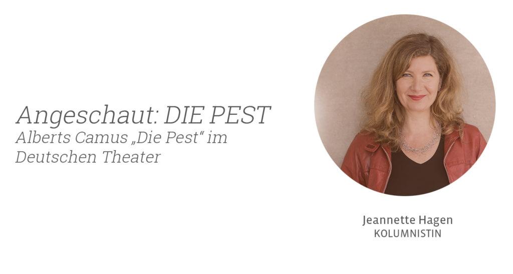 """Alberts Camus """"Die Pest"""" im Deutschen Theater, Jeannette Hagen für Kunstleben Berlin"""