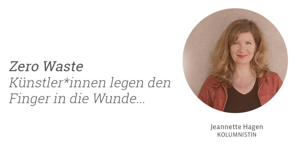 Zero Waste - Leipzig - Jeannette Hagen für Kunstleben Berlin
