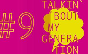 Die Außenwelt talkinboutmygeneration#9