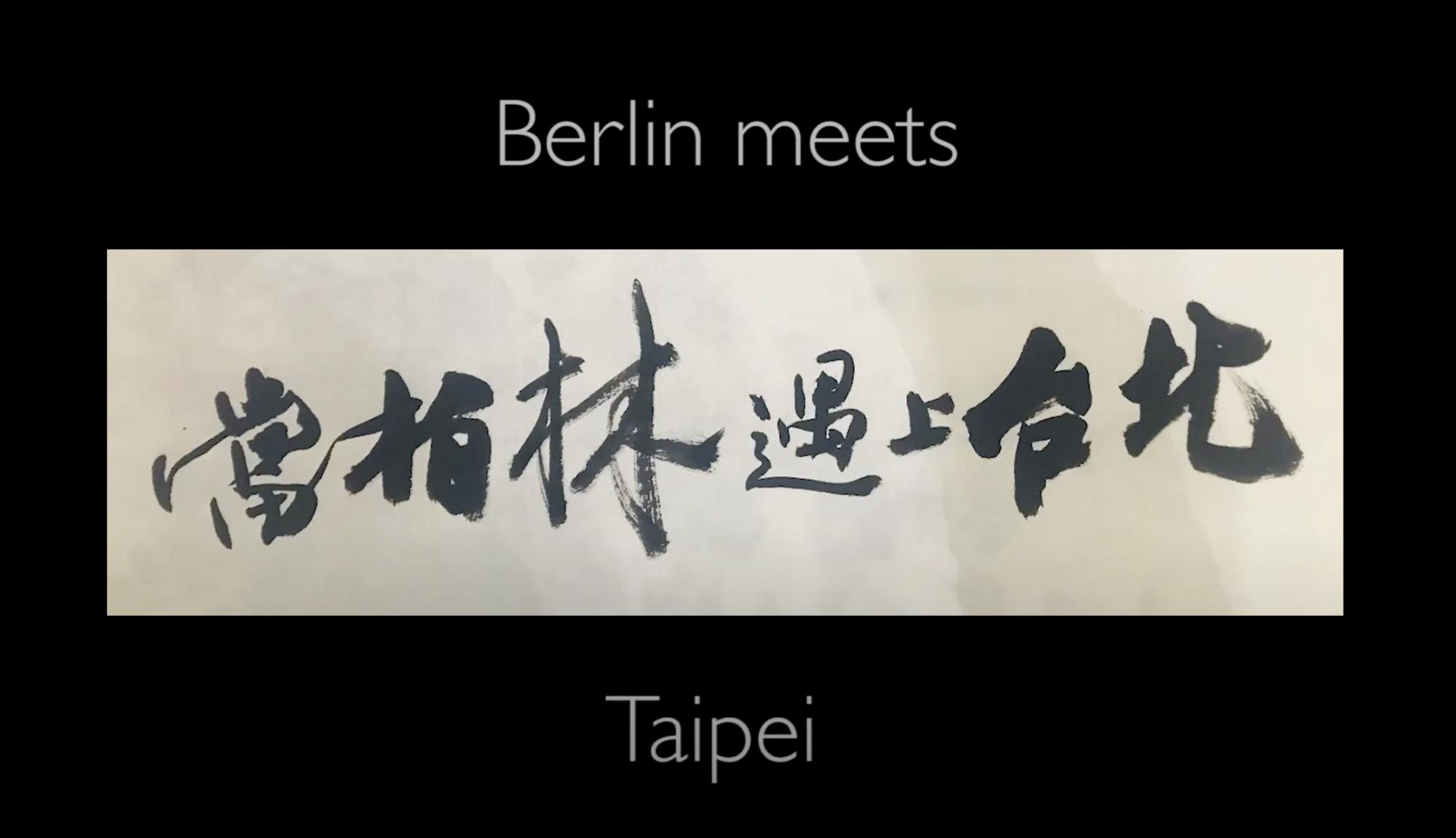 Berlin meets Taipei...