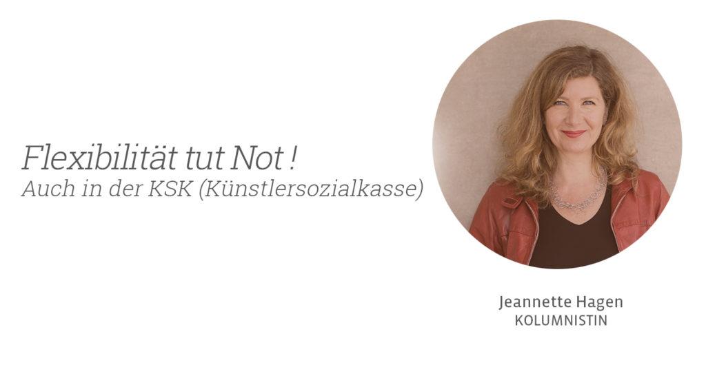 Flexibilität tut Not – auch in der KSK (Künstlersozialkasse)