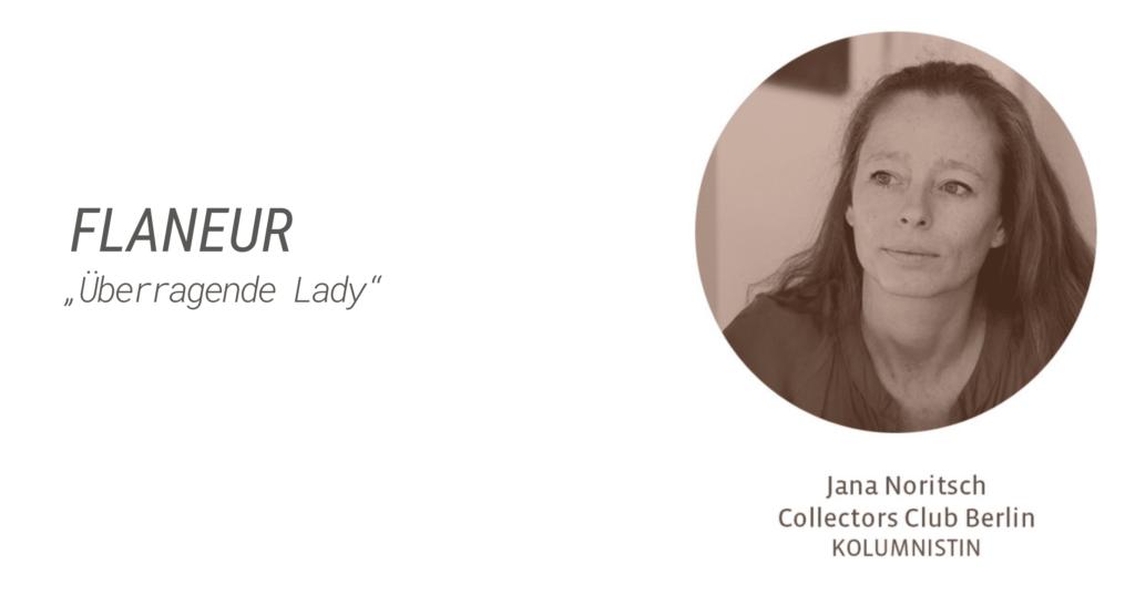 """Flaneur: """"Überragende Lady"""", Jana Noritsch"""