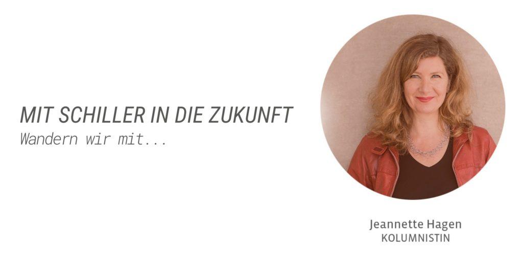 Jeannette Hagen: Mit Schiller in die Zukunft wandern