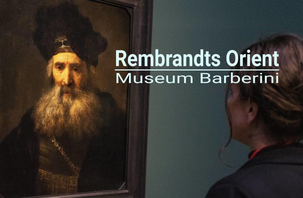 Rembrandts Orient Museum Barberini
