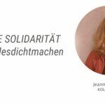 Gelebte Solidarität statt #allesdichtmachen